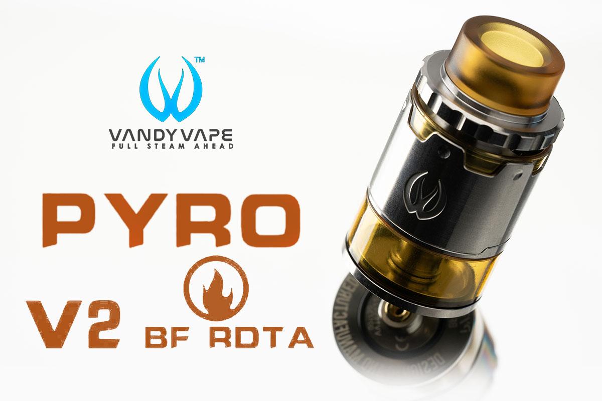 【VANDY VAPE PYRO V2 BF RDTA】パイロ V2 アトマイザーレビュー