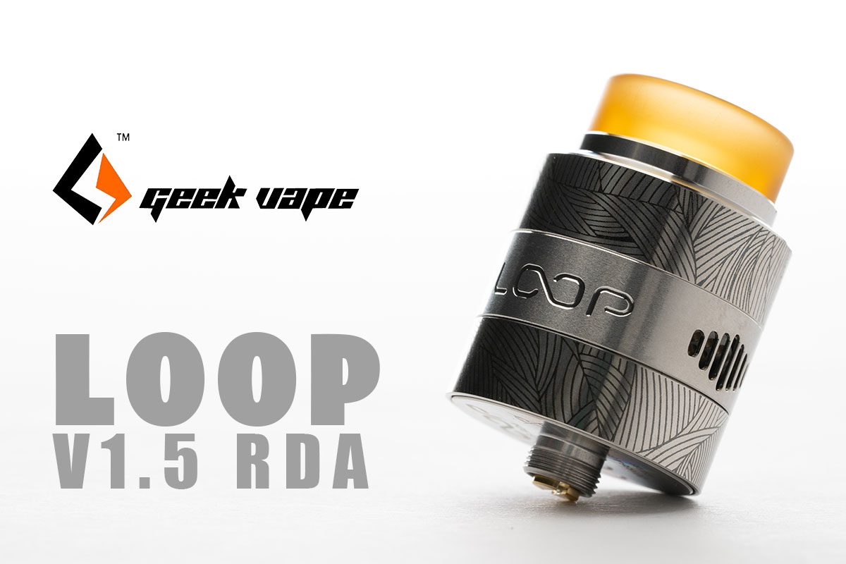 geek vape LOOP v1.5 RDA レビュー