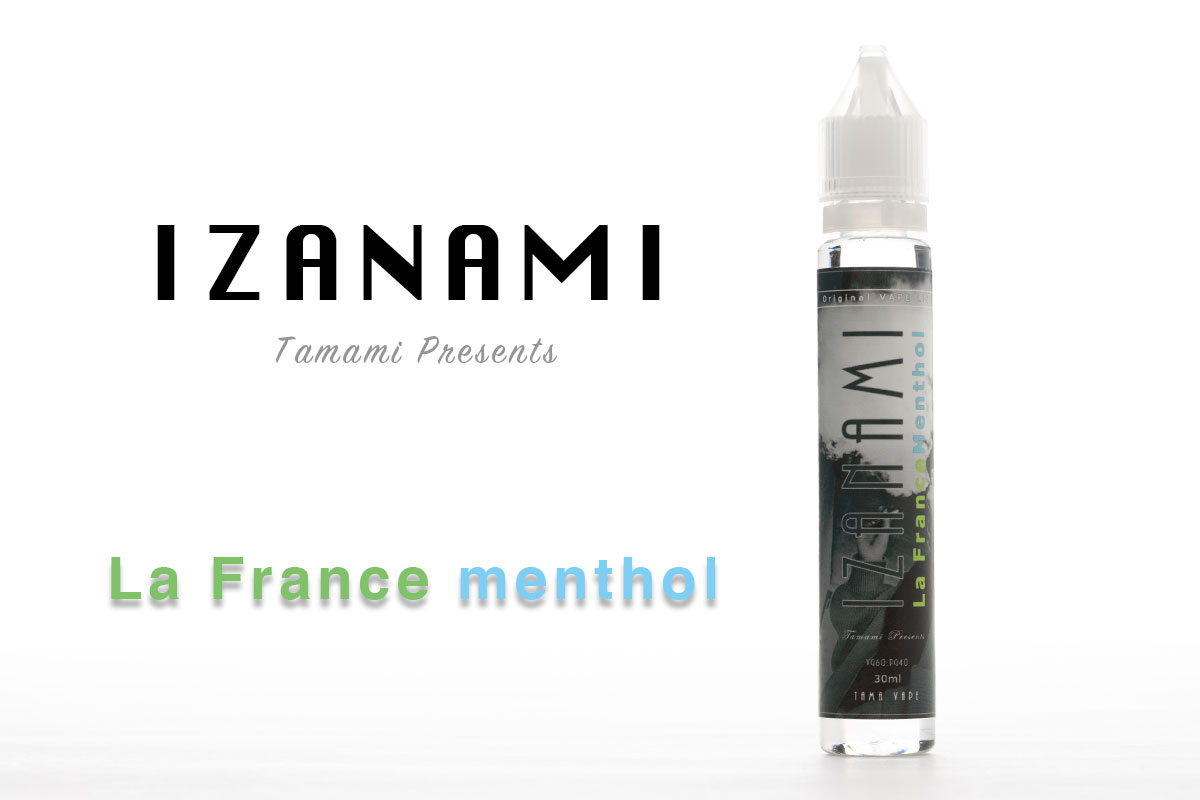 【IZANAMI La France mentholレビュー】TAMA VAPE イザナミ ラ・フランスメンソール