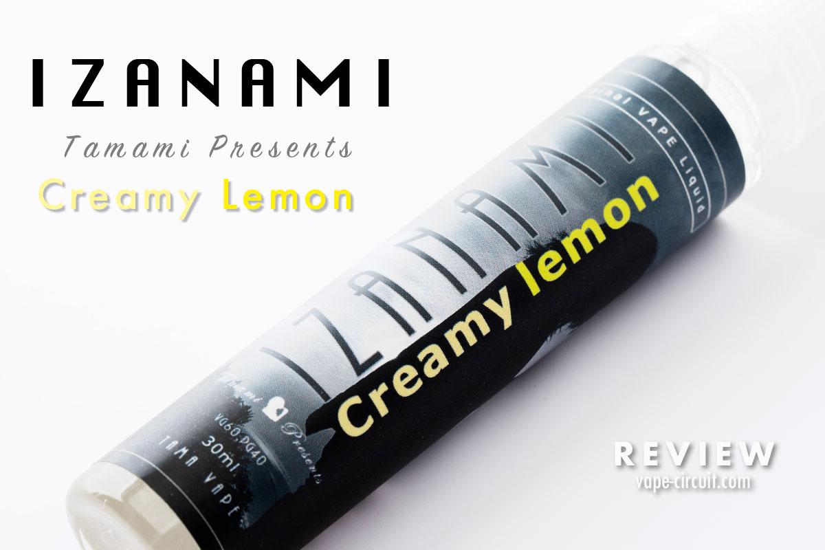 IZANAMI Creamy lemon リキッドレビュー