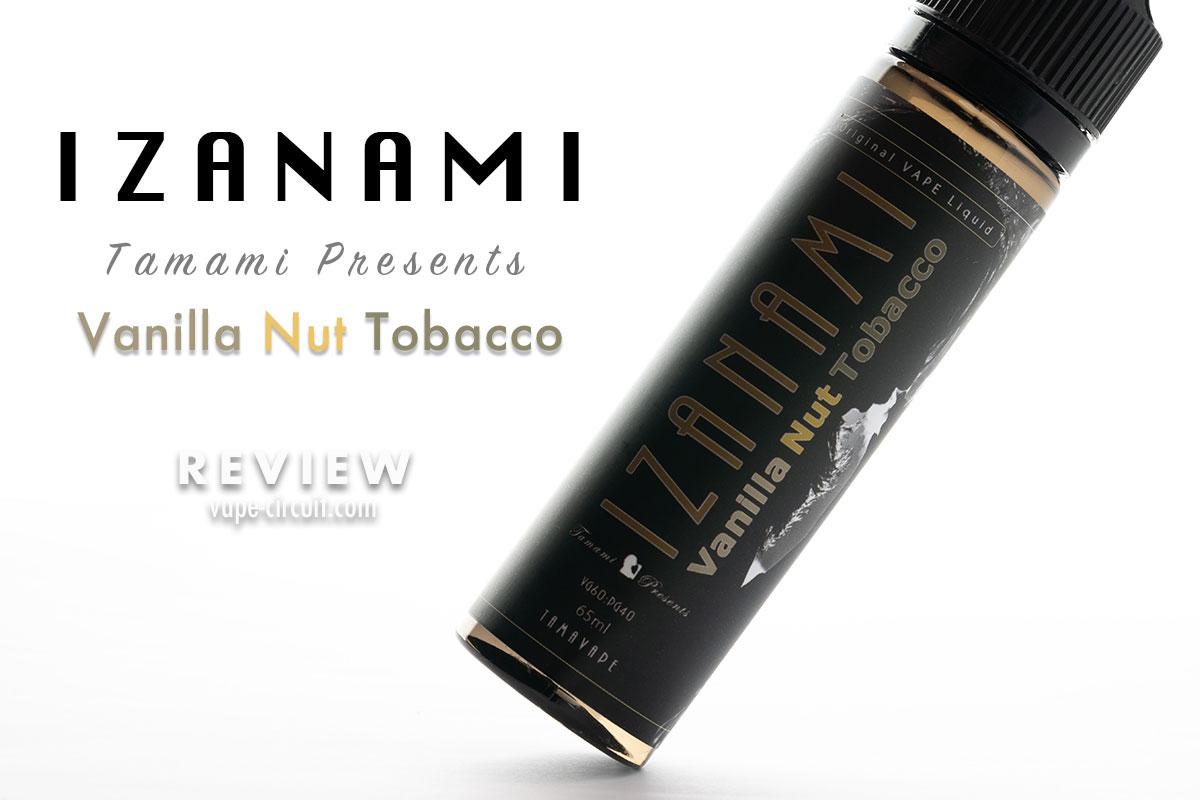 IZANAMI Vanilla Nut Tobacco リキッドレビュー