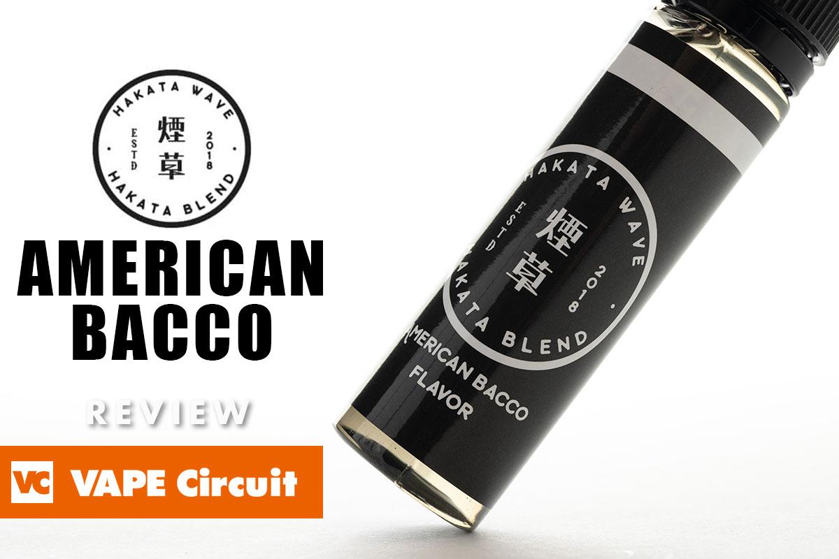 HAKATA WAVE AMERICAN BACCO レビュー|