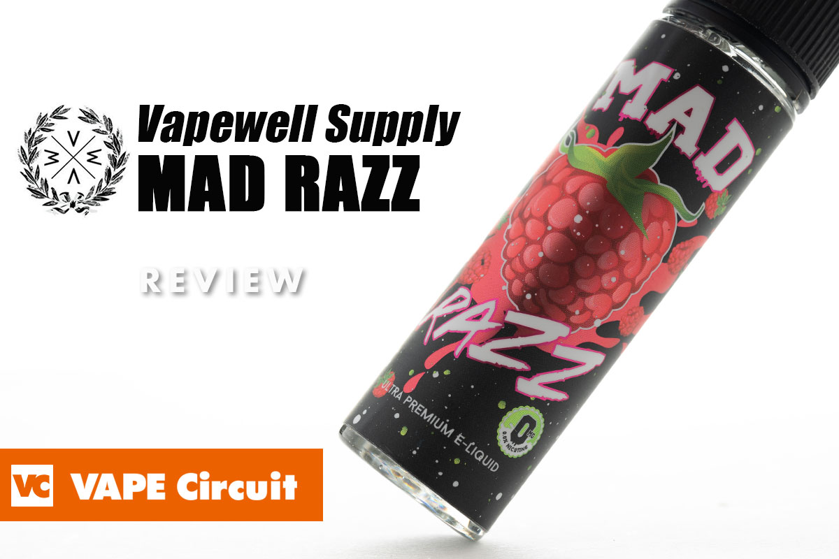 Vapewell Supply MAD RAZZ レビュー
