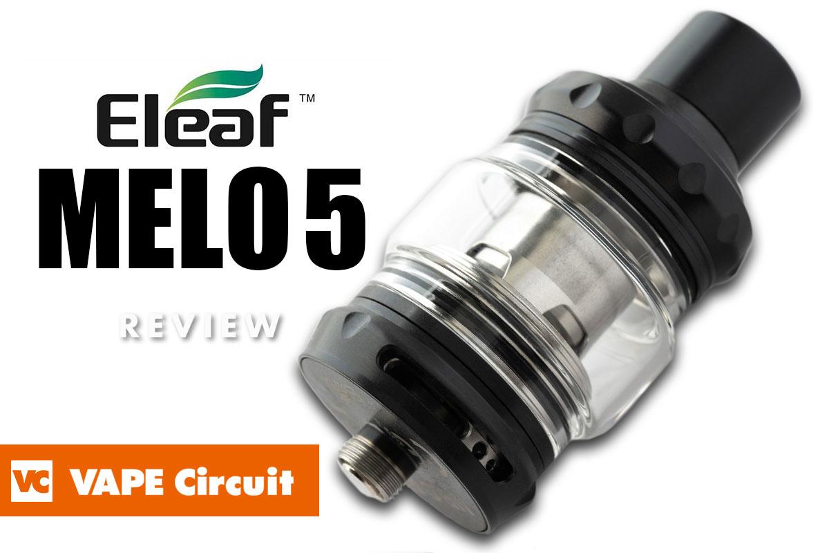 Eleaf MELO 5(イーリーフ メロファイブ) レビュー