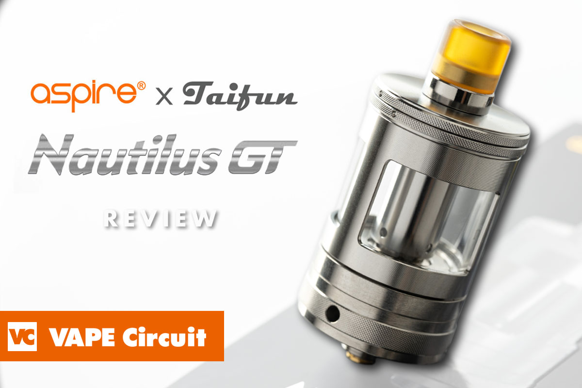 aspire Nautilus GT(アスパイア ノーチラス ジーティー)レビュー