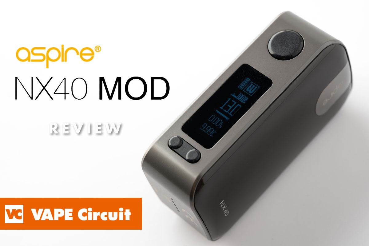 aspire NX40 MOD(アスパイア エヌエックス40モッド)レビュー