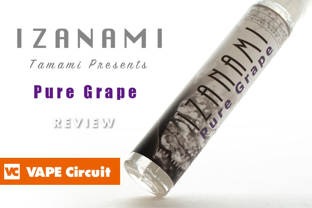 IZANAMI Pure Grape(イザナミ ピュアグレープ)レビュー