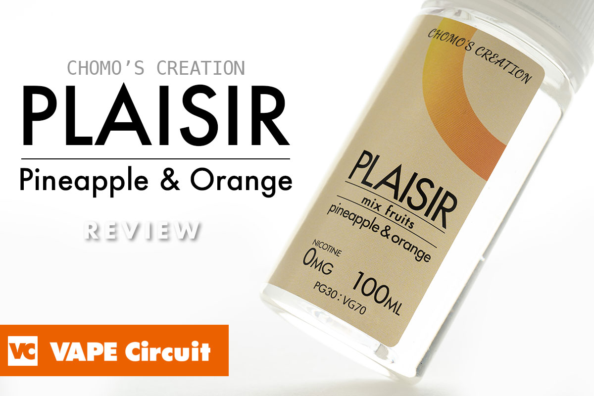 Plaisir Pineapple & Orange(プレジール パイナップル & オレンジ)レビュー