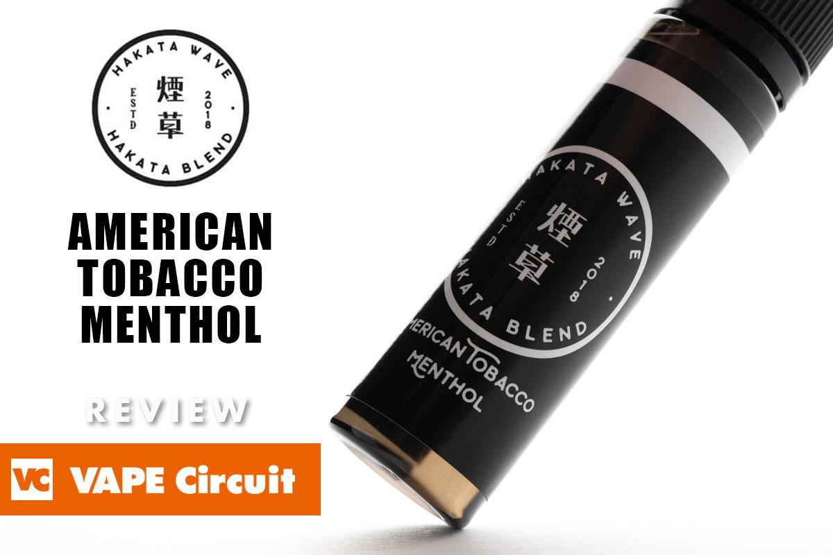 HAKATA WAVE AMERICAN BACCO MENTHOL(ハカタウェーブ アメリカンタバコメンソール)レビュー