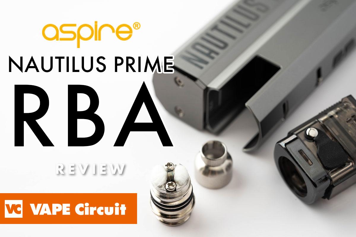 aspire Nautilus Prime RBA(アスパイア ノーチラスプライムRBA)レビュー