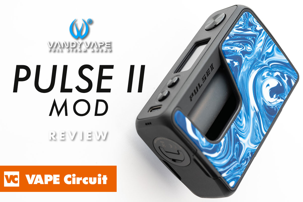 Vandy Vape PULSE II MOD(バンディーベイプ パルス2モッド)レビュー