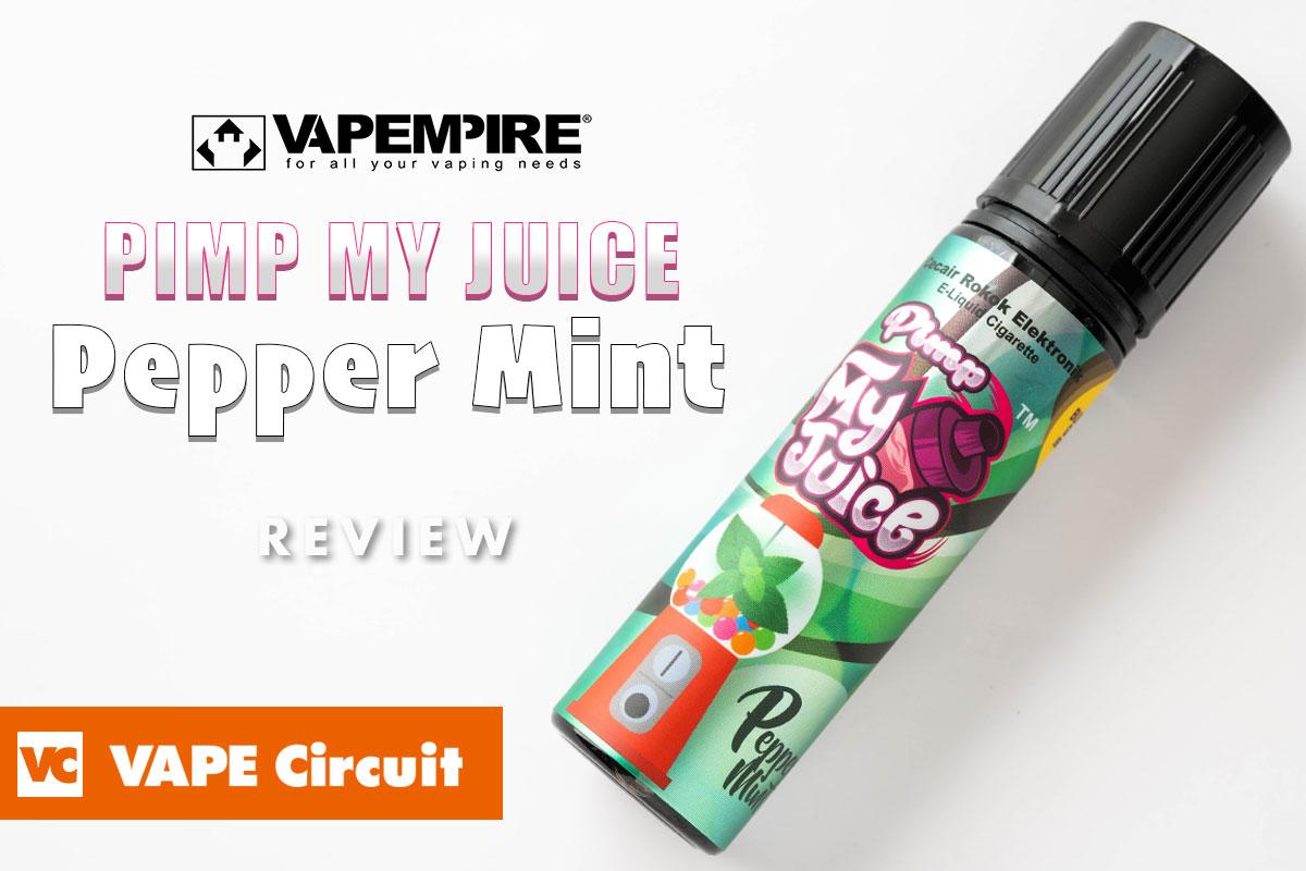 Pimp My Juice Pepper Mint(ピンプマイジュース ペパーミント)レビュー