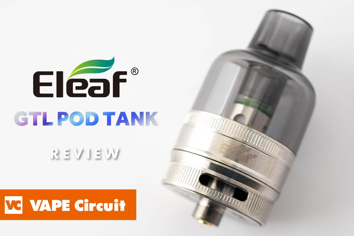 Eleaf GTL Pod Tank(イーリーフ ジーティーエル ポッドタンク)レビュー