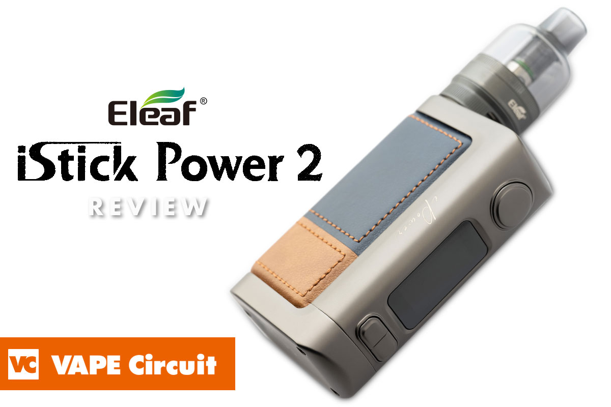 Eleaf iStick Power 2(イーリーフ アイスティックパワー2)レビュー