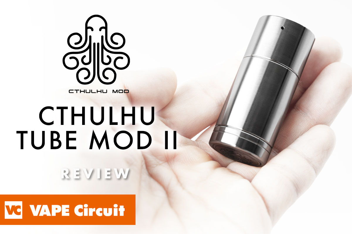 Cthulhu Tube MODII(クトゥルフ チューブ モッド2)レビュー|